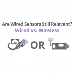 Is Wired Monitoring Still Relevant? Wired vs. Wireless