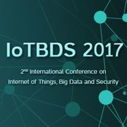 2nd International Conference on Internet of Things, Big Data and Security – IoTBDS 2017