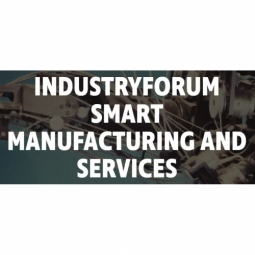 IndustryForum Smart Manufacturing and Services